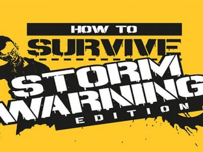 How To Survive – Storm Warning Edition