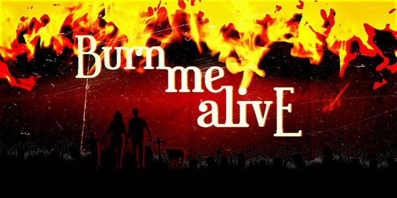 Burn Me Alive